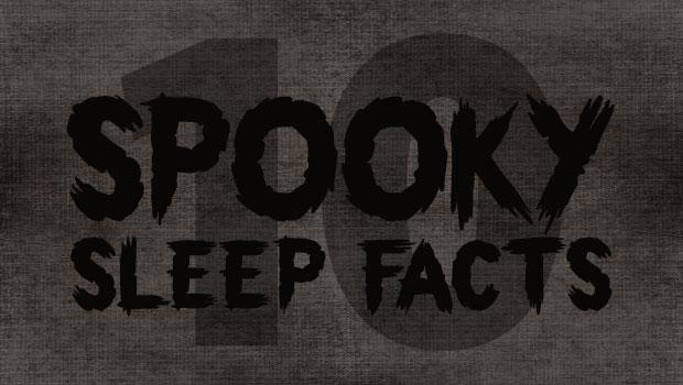 10 Spooky Sleep Stealers