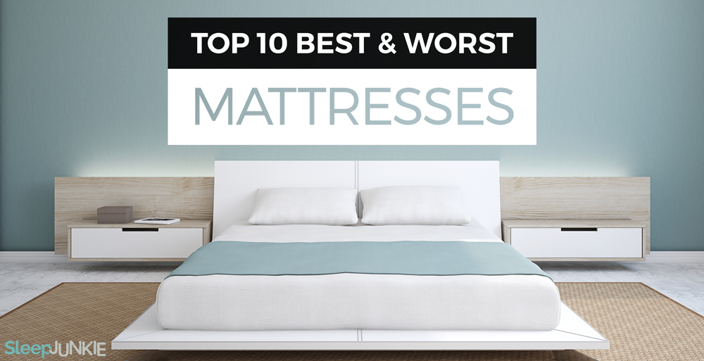 Find Your Best Mattress Reviews The Top 10 and Worst 10