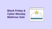 Black Friday Mattress Sales & Cyber Monday Mattress Deals