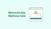 Memorial Day Mattress Sale 2019 Rundown:  Online and In-Store