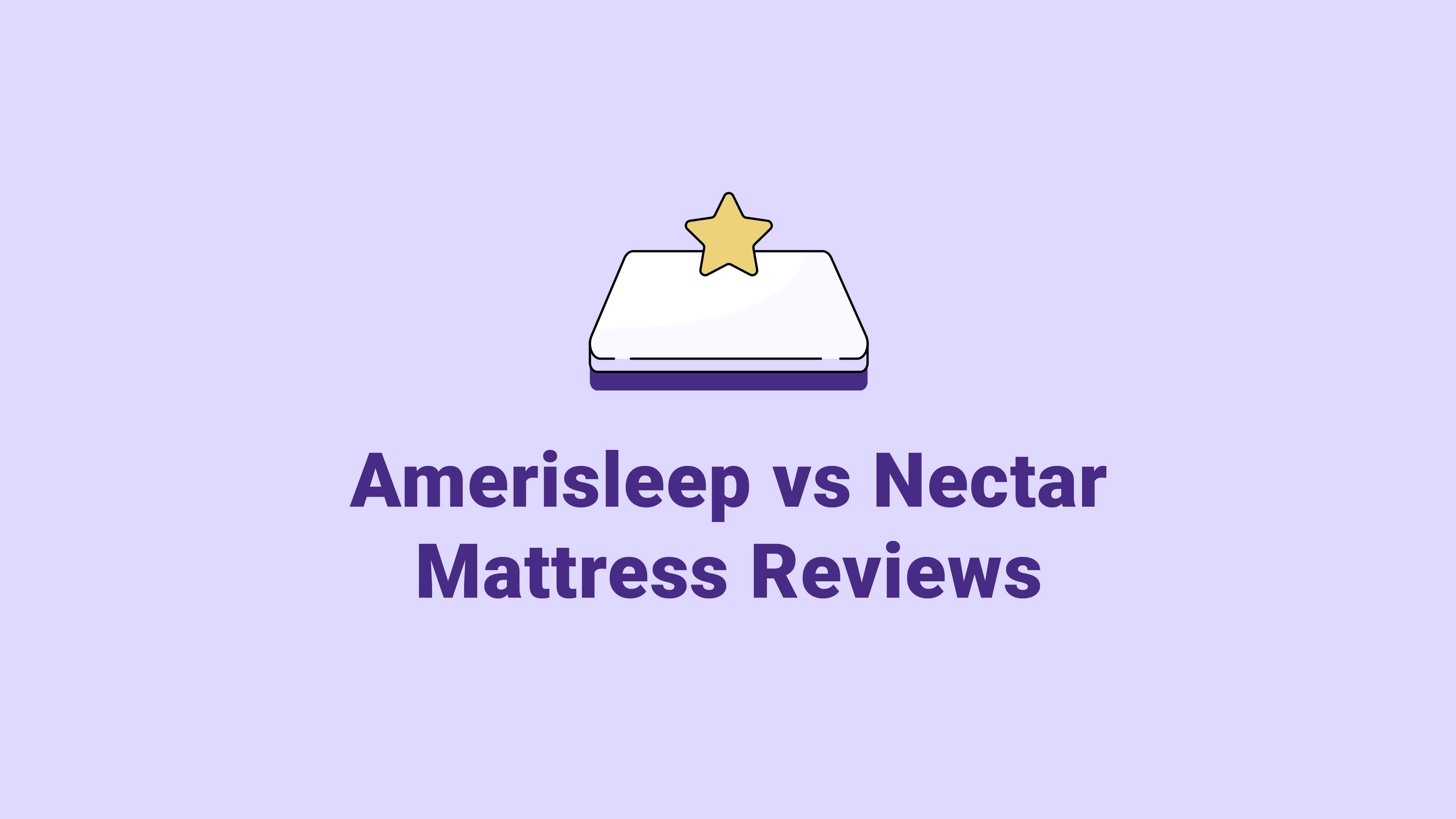 Amerisleep vs. Nectar Mattress Reviews