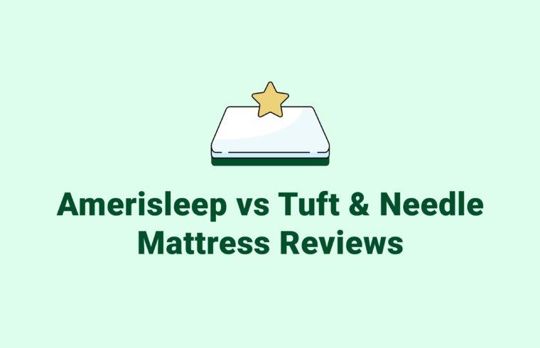 Amerisleep vs. Tuft & Needle Mattress Reviews
